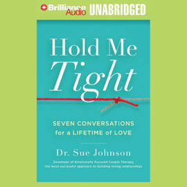 Hold Me Tight: Seven Conversations for a Lifetime of Love (Unabridged) audiobook