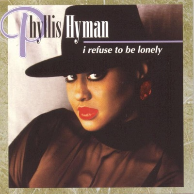 I Refuse to Be Lonely - Phyllis Hyman