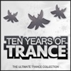 10 Years of Trance (The Ultimate Trance Collection)