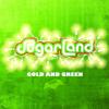 Gold and Green - Sugarland