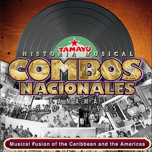 Various Artists - Combos Nacionales Panama: 1960-1985, Musical Fusion of the Caribbean and the Americas