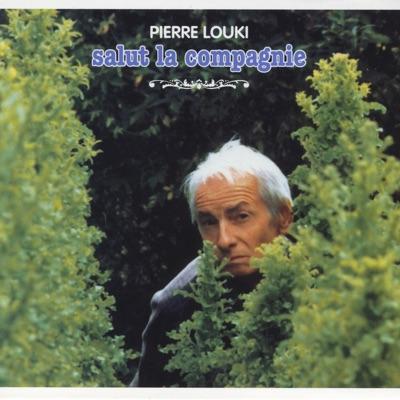 Salut la compagnie - Pierre Louki