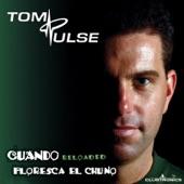 Tom Pulse - Cuando (Floresca El Chuno) [Bootleg Fusion Mix]