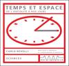 Temps et espace - De l'antiquité à nos jours - Carlo Rovelli
