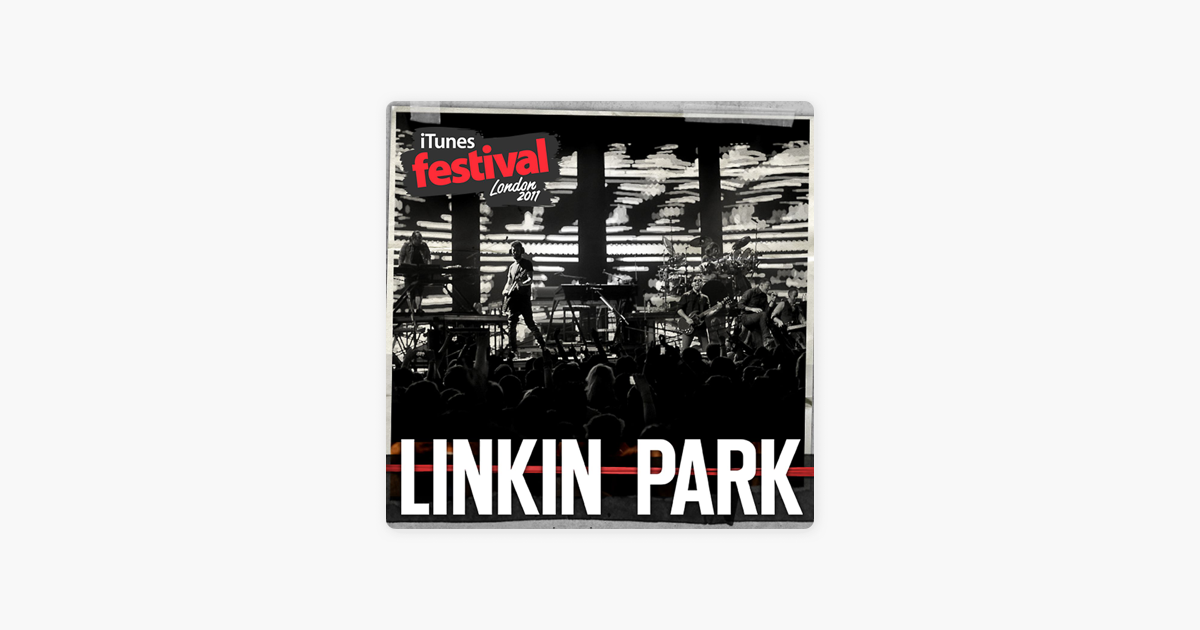 ‎iTunes Festival: London 2011 - EP by LINKIN PARK