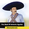 The Best Of Antonio Aguilar (Remastered)