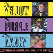 The Yellow, The Purple & the Nancy - Purpleman, Sister Nancy & Yellowman - Purpleman, Sister Nancy & Yellowman