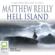 Matthew Reilly - Hell Island (Unabridged)