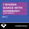 Power Music Workout - I Wanna Dance With Somebody (CPR Extended Remix) ilustración