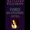 Marianne Williamson - Family Relationships (Unabridged)  artwork