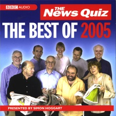 The News Quiz: The Best of 2005 (Original Staging Nonfiction)