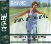 Chase - Gotta Lot Of Love