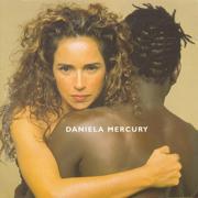 Feijão com Arroz - Daniela Mercury - Daniela Mercury