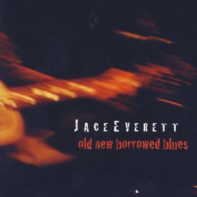 Old New Borrowed Blues - Jace Everett