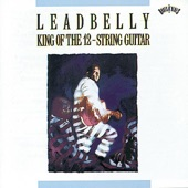 Leadbelly - Fort Worth and Dallas Blues