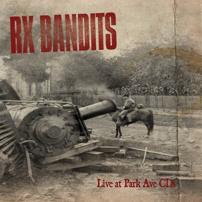 Live At Park Ave CDs - Rx Bandits