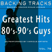 Greatest Hits, Vol. 76 - 80's-90's Guys (Backing Tracks)