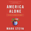 America Alone: The End of the World as We Know It (Unabridged) - Mark Steyn