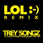 LOL :-) (The Remixes) [feat. Gucci Mane & Soulja Boy Tell 'Em] - Single