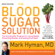 Mark Hyman, M.D. - The Blood Sugar Solution: The UltraHealthy Program for Losing Weight, Preventing Disease, and Feeling Great Now!
