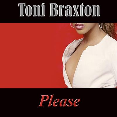 Please - Toni Braxton