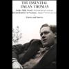 Dylan Thomas - The Essential Dylan Thomas artwork