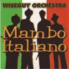 Wiseguy Orchestra - Mambo Italiano (Mozzarella Mix) 插圖