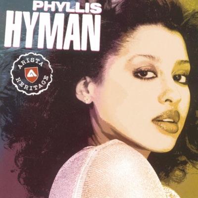 Arista Heritage Series: Phyllis Hyman - Phyllis Hyman