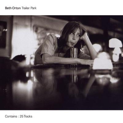 Trailer Park (Remastered) [Bonus Track Version] - Beth Orton