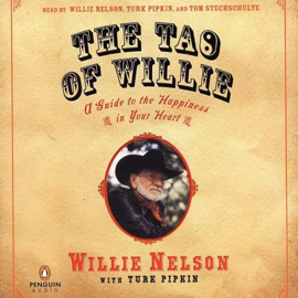 The Tao of Willie: A Guide to the Happiness in Your Heart (Unabridged) audiobook