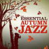 Verschillende artiesten - The Essential Autumn Jazz kunstwerk