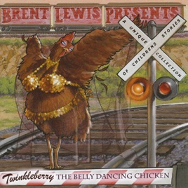 twinkleberry the belly dancing chicken by brent lewis on apple music