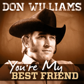 You're My Best Friend Don Williams - Don Williams