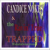 Candice Nokes & the Ravin' True - Trapped (feat. Mark Truesdell & Carl Raven)
