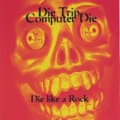 die trip computer die - Tony Is the Monster