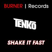 TENKO - Shake it fast