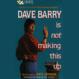Dave Barry Is Not Making This Up (Unabridged) [Unabridged Nonfiction] audiobook