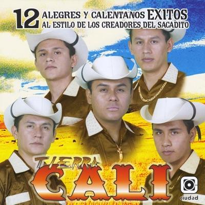 12 Alegres y Calentanos Exitos - Tierra Cali