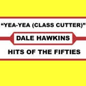 Dale Hawkins - Yea-Yea (Class Clutter)