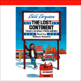 The Lost Continent: Travels In Small Town America (Unabridged) audiobook