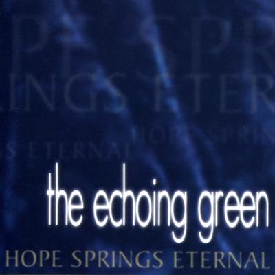 Hope Springs Eternal - The Echoing Green