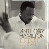 Anthony Hamilton - The Point of It All (Deluxe Version)