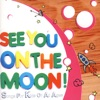 See You On the Moon! - Songs for Kids of All Ages