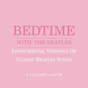 Bedtime With the Beatles - Instrumental Versions of Classic Beatles Songs - Sony Wonder - Sony Wonder