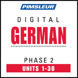 German Phase 2, Units 1-30: Learn to Speak and Understand German with Pimsleur Language Programs audiobook
