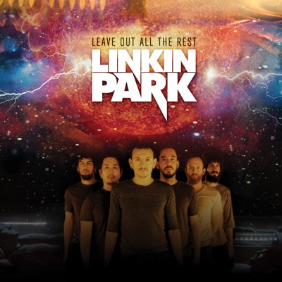 Leave Out All the Rest - EP - Linkin Park