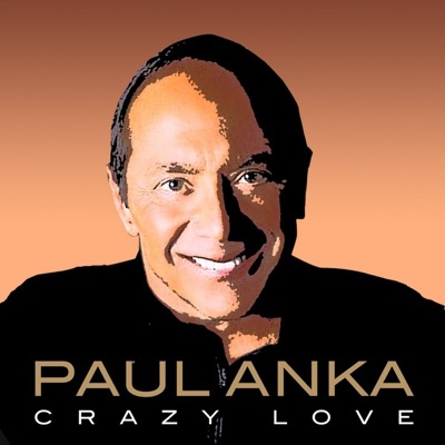 Crazy Love - Paul Anka