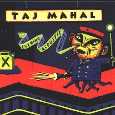 An Evening of Acoustic Music - Taj Mahal