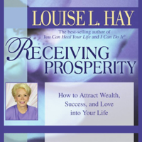 Louise L. Hay - Receiving Prosperity: How to Attract Wealth, Success, and Love into Your Life artwork