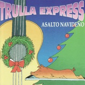 Trulla Express - Medley Navideno: Saludo hasta El Fua...